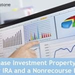 Purchase Investment Property With Your IRA and a Non-Recourse Loan