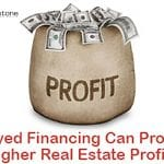Delayed Financing Can Give You The Edge To Produce Higher Real Estate Profits