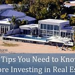 7 Tips You Need to Know Before Investing in Real Estate
