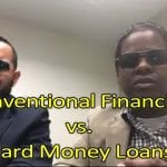 Conventional Financing vs. Hard Money Loans