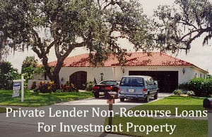 Private Lender Non-Recourse Loans for Investment Property