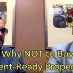 Why You Should Not Buy a Rent-Ready Property